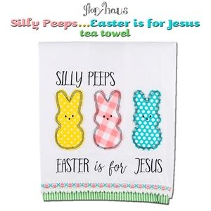 Silly Peeps Easter is for Jesus Tea Towel